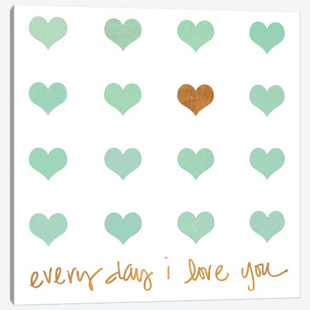 Everyday I Love You Canvas Print #SLK16} by Shelley Lake Canvas Art