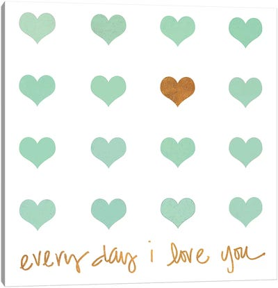 Everyday I Love You Canvas Art Print