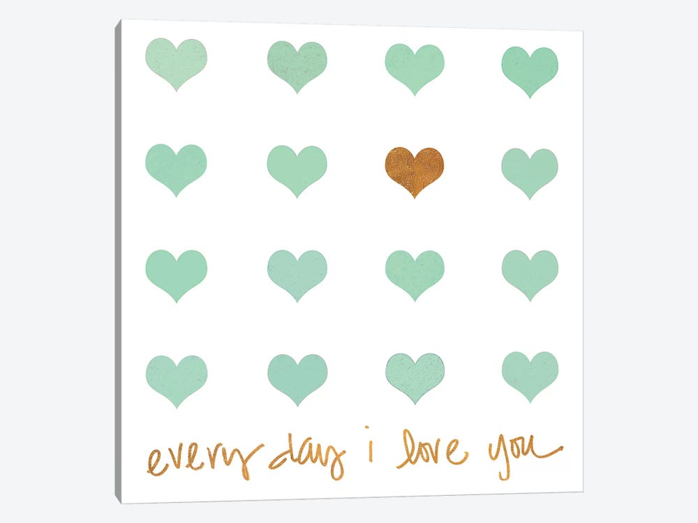 Everyday I Love You by Shelley Lake 1-piece Canvas Print