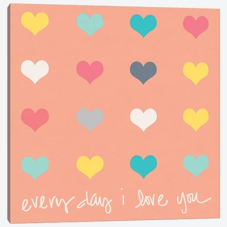 Everyday I Love You on Pink Canvas Print #SLK17} by Shelley Lake Canvas Art