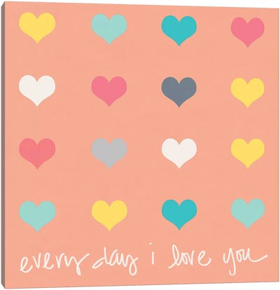 Everyday I Love You on Pink Canvas Art Print