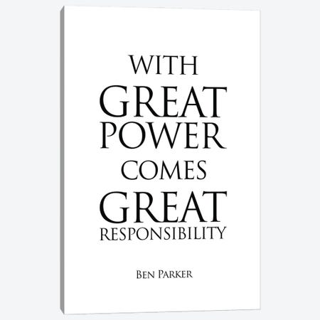 Ben Parker's Quote From Spiderman, With Great Power Comes Great Responsibility. Canvas Print #SLV10} by Simon Lavery Canvas Artwork