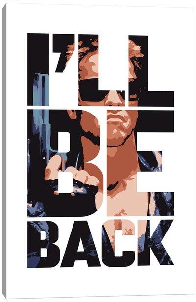 I'll Be Back, Quote, Arnie Terminator 2 Canvas Art Print
