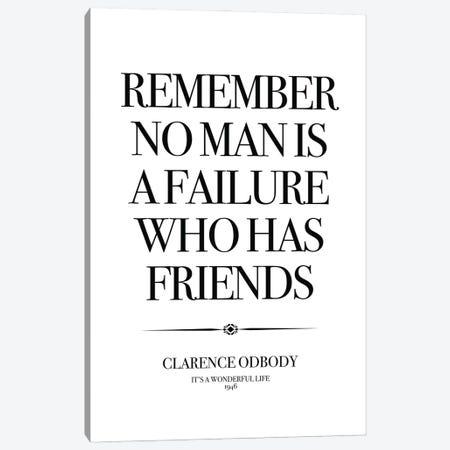 It's A Wonderful Life, Remember No Man Is A Failure Who Has Friends. Canvas Print #SLV34} by Simon Lavery Art Print