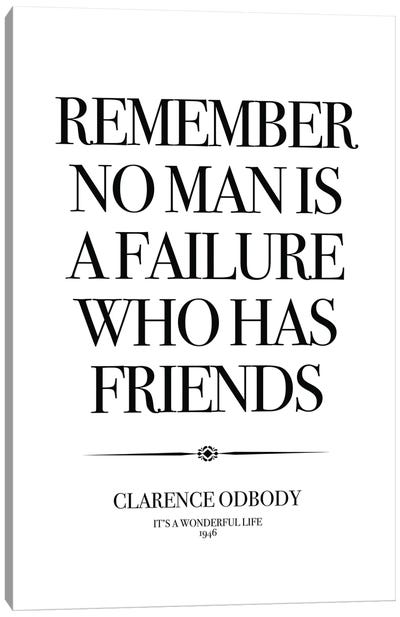 It's A Wonderful Life, Remember No Man Is A Failure Who Has Friends. Canvas Art Print