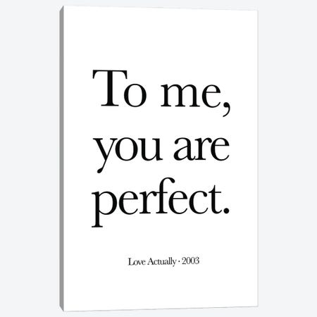 Love Actually To Me, You Are Perfect Canvas Print #SLV55} by Simon Lavery Canvas Print