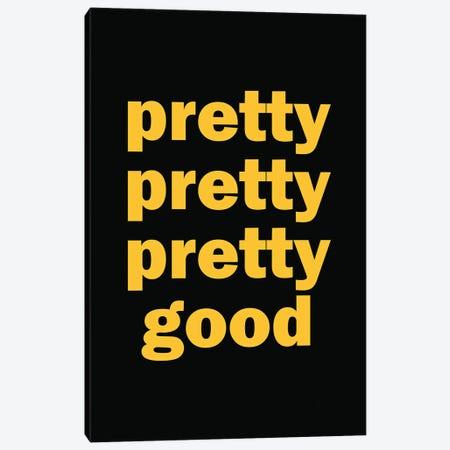 Pretty, Pretty, Pretty Good, Curb Your Enthusiasm Canvas Print #SLV75} by Simon Lavery Art Print