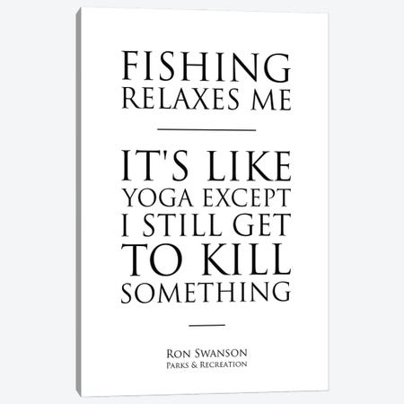 Ron Swanson Quote Fishin Canvas Print #SLV82} by Simon Lavery Art Print