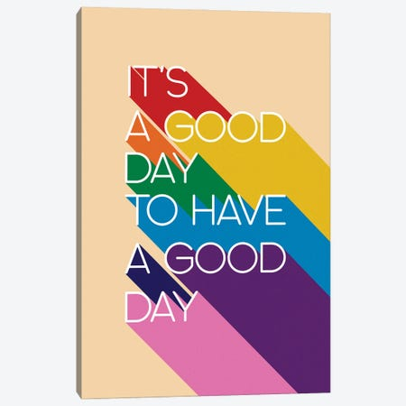 It'S A Good Day Typography Canvas Print #SMM100} by Show Me Mars Canvas Print