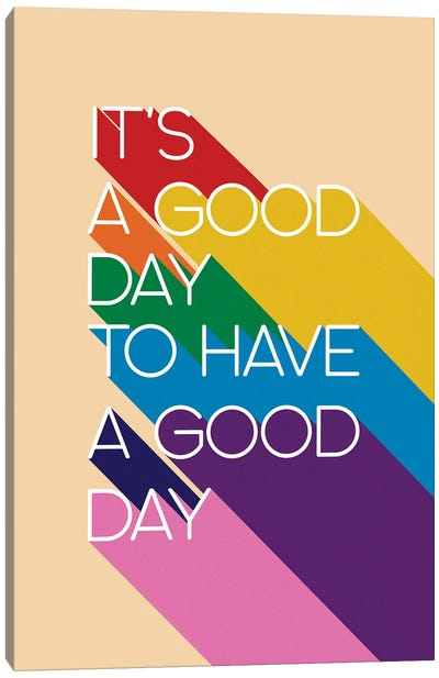 It'S A Good Day Typography Canvas Art Print