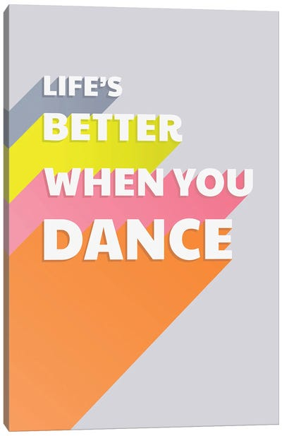 Life Is Better When You Dance Typography Canvas Art Print