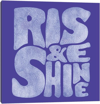 Rise And Shine Typography Canvas Art Print