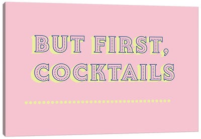 But First Cocktails Typography Canvas Art Print