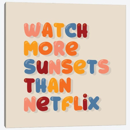 Watch More Sunsets Than Netflix Canvas Print #SMM184} by Show Me Mars Canvas Artwork