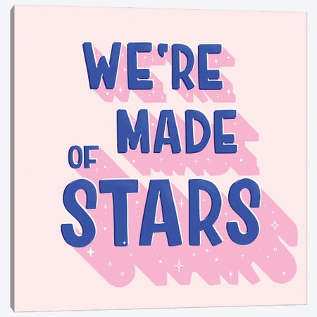 We Are All Made Of Stars Canvas Print #SMM187} by Show Me Mars Canvas Wall Art