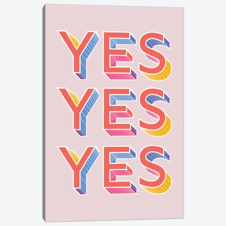 Yes Yes Yes Canvas Print #SMM193} by Show Me Mars Canvas Wall Art