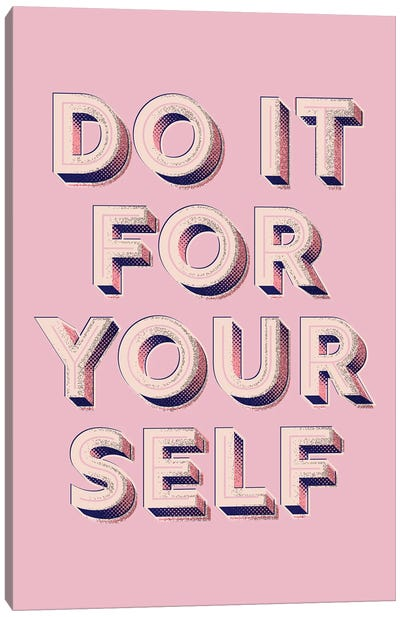 Do It For Yourself Canvas Art Print
