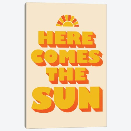Here Comes The Sun Typography Canvas Print #SMM93} by Show Me Mars Canvas Art