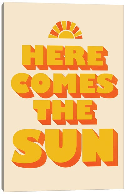 Here Comes The Sun Typography Canvas Art Print