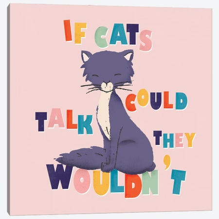 If Cats Could Talk Canvas Print #SMM99} by Show Me Mars Canvas Artwork