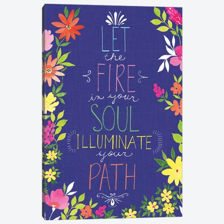 Let the Fire in Your Soul Canvas Print #SPN123} by Stephanie Ryan Canvas Wall Art