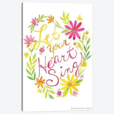 Let Your Heart Sing Canvas Print #SPN125} by Stephanie Ryan Art Print