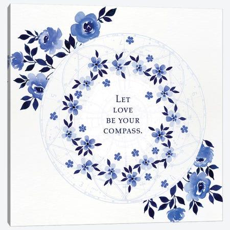 Love Be Your Compass Canvas Print #SPN140} by Stephanie Ryan Canvas Art