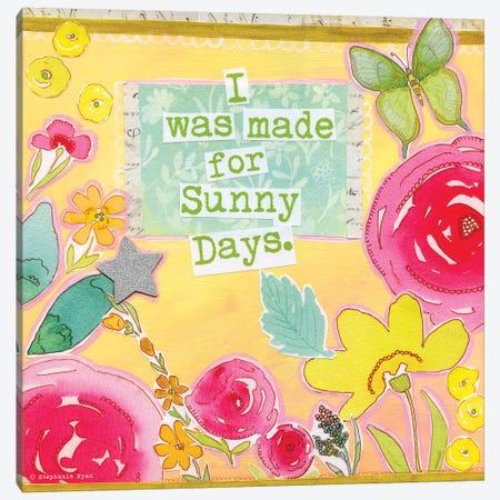 Made for Sunny Days Canvas Print #SPN147} by Stephanie Ryan Art Print