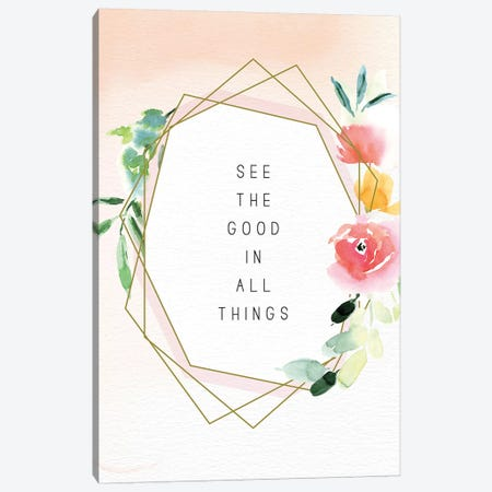See the Good in All Things Canvas Print #SPN184} by Stephanie Ryan Art Print
