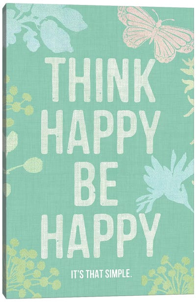 Think Happy Be Happy Canvas Art Print