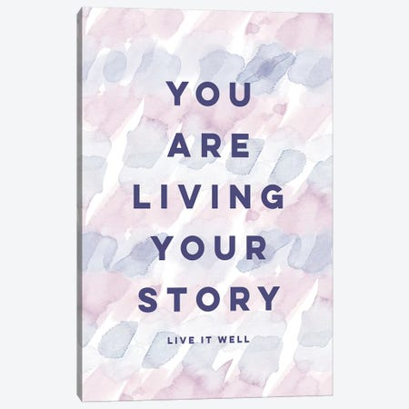 You Are Living Your Story Canvas Print #SPN220} by Stephanie Ryan Canvas Art Print