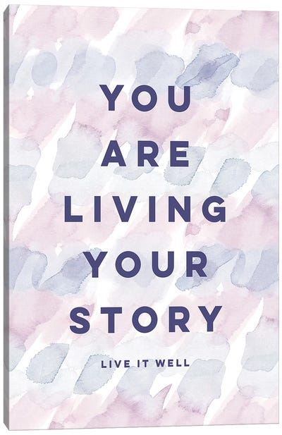 You Are Living Your Story Canvas Art Print