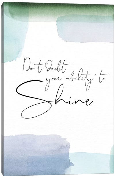 Your Ability to Shine Canvas Art Print