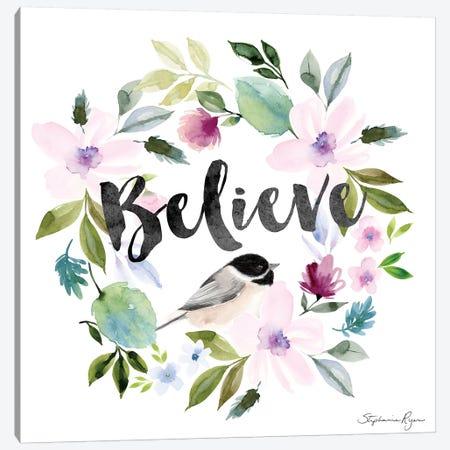 Chickadee Believe Canvas Print #SPN44} by Stephanie Ryan Art Print