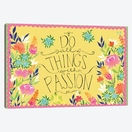 Do All Things with Passion Canvas Print #SPN58} by Stephanie Ryan Canvas Print