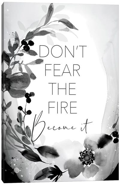 Don't Fear the Fire Canvas Art Print