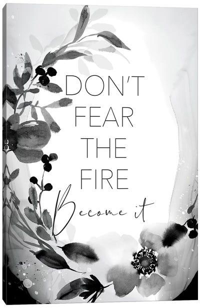 Don't Fear the Fire Canvas Art Print