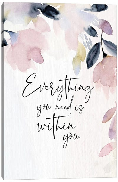 Everything You Need Canvas Art Print