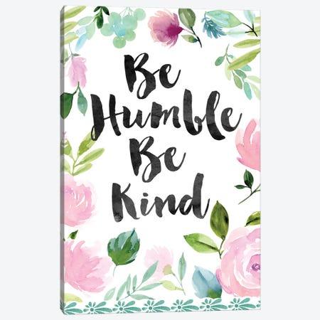 Be Humble Be Kind Canvas Print #SPN8} by Stephanie Ryan Canvas Artwork