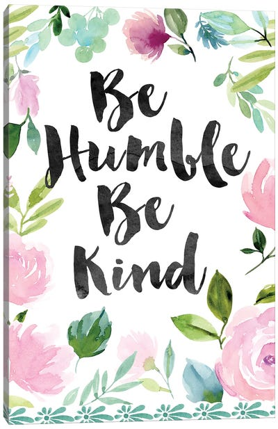 Be Humble Be Kind Canvas Art Print