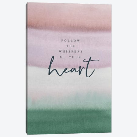 Follow Your Heart Canvas Print #SPN93} by Stephanie Ryan Canvas Art Print