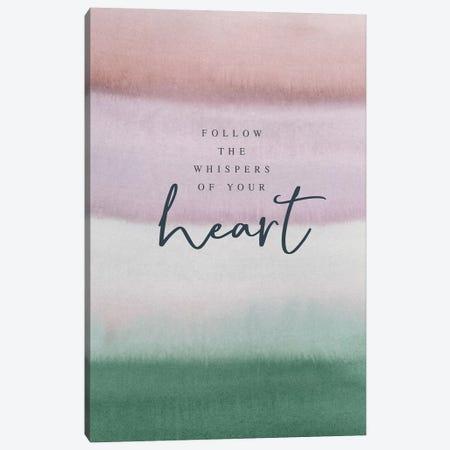 Follow Your Heart Canvas Print #SPN93} by Stephanie Ryan Canvas Art Print