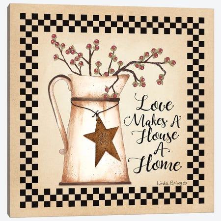 Love Makes a House a Home Canvas Print #SPV21} by Linda Spivey Canvas Artwork