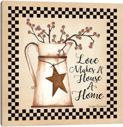 Love Makes a House a Home Canvas Art Print