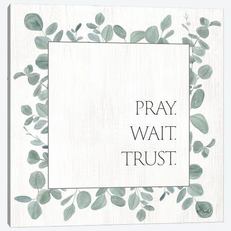 Pray Wait Trust Eucalyptus Canvas Print #SRL44} by Kate Sherrill Canvas Wall Art