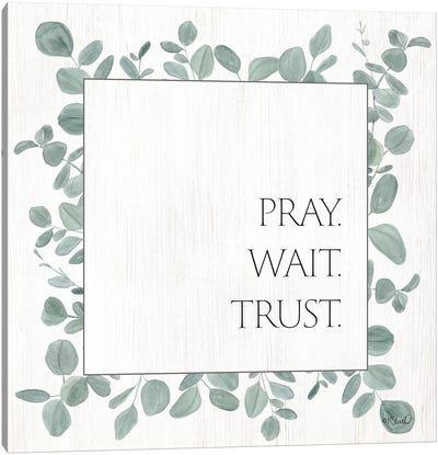 Pray Wait Trust Eucalyptus Canvas Art Print