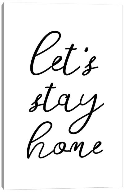 Lets' stay home Canvas Art Print