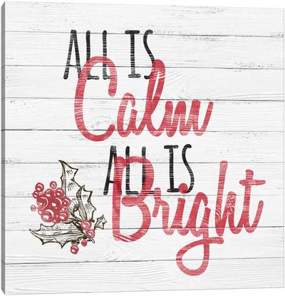All Is Calm, All Is Bright Canvas Print #SSG1