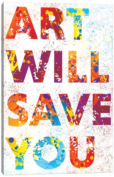 Art Wil Save You Canvas Art Print