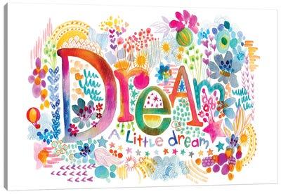 Dream A Little Canvas Art Print